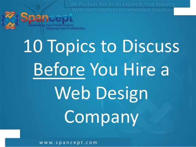 10 Topics to Discuss Before You Hire a    Web Design     Company