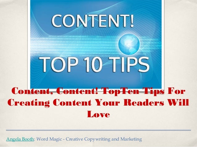 Angela Booth: Word Magic - Creative Copywriting and Marketing Content, Content! TopTen Tips For Creating Content Your Read...