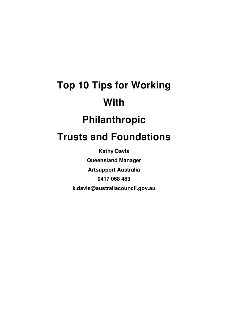 Top 10 Tips for Working               With       Philanthropic Trusts and Foundations             Kathy Davis         Quee...