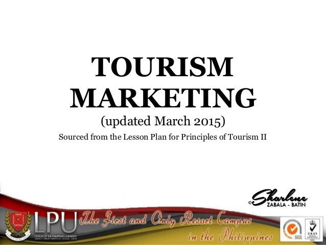 TOURISM MARKETING (updated March 2015) Sourced from the Lesson Plan for Principles of Tourism II