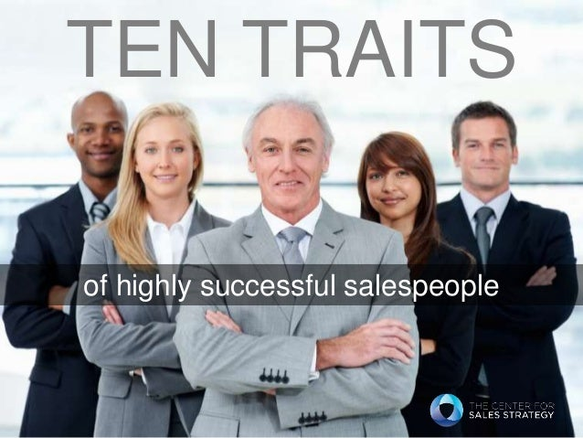 TEN TRAITS of highly successful salespeople