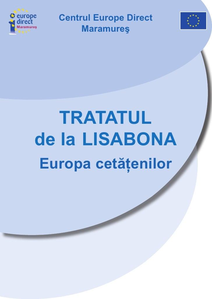 Centrul Europe Direct Maramureş                    Maramureş               TraTaTul        de la lisabona             Euro...