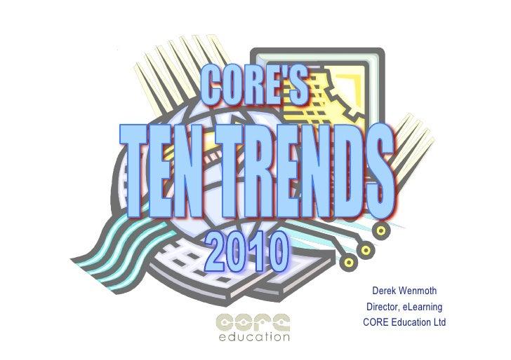 Derek Wenmoth  Director, eLearning CORE Education Ltd