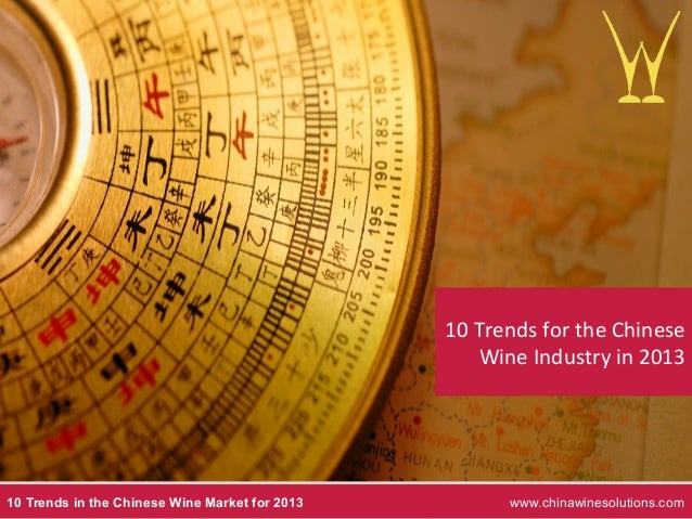10	  Trends	  for	  the	  Chinese	                                                        Wine	  Industry	  in	  2013	  10...