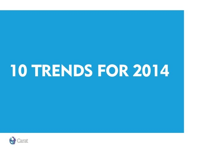10 TRENDS FOR 2014