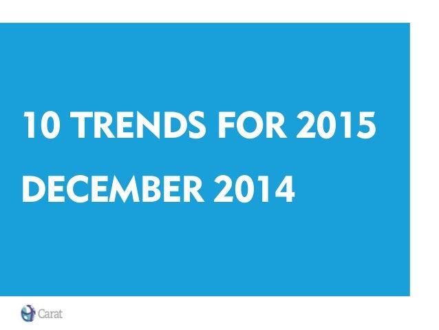 10 TRENDS FOR 2015 DECEMBER 2014