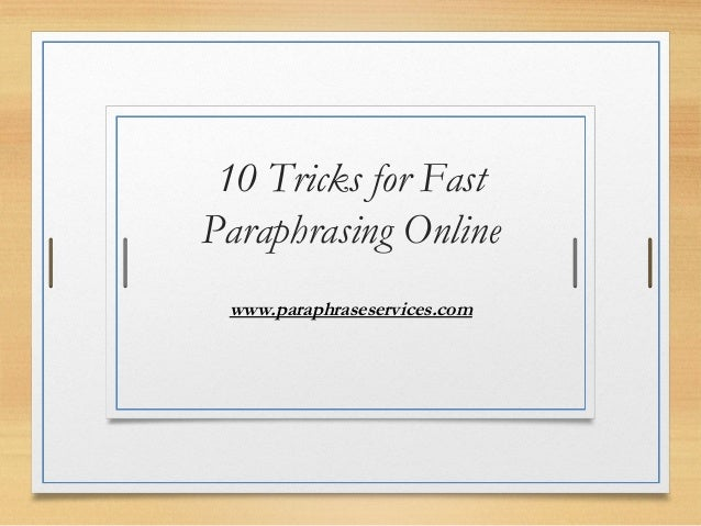 10 Tricks for Fast Paraphrasing Online www.paraphraseservices.com
