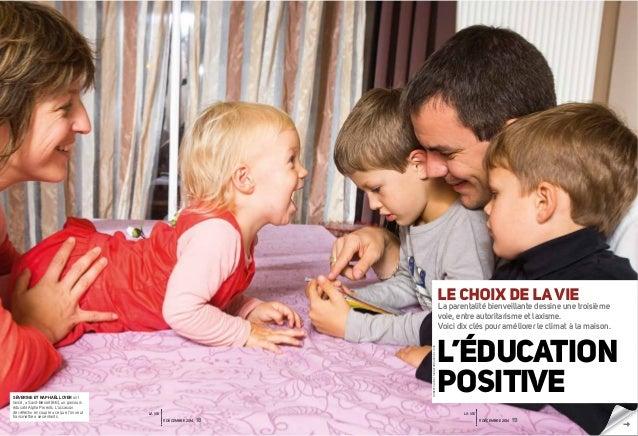 LE CHOIX DE LA VIE La parentalité bienveillante dessine une troisième voie, entre autoritarisme et laxisme. Voici dix clés...