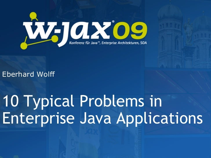 Eberhard Wolff10 Typical Problems inEnterprise Java Applications