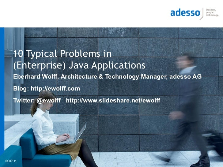 10 Typical Problems in     (Enterprise) Java Applications     Eberhard Wolff, Architecture & Technology Manager, adesso AG...