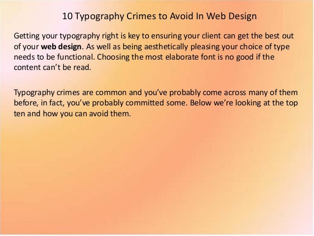 10 Typography Crimes to Avoid In Web Design Getting your typography right is key to ensuring your client can get the best ...