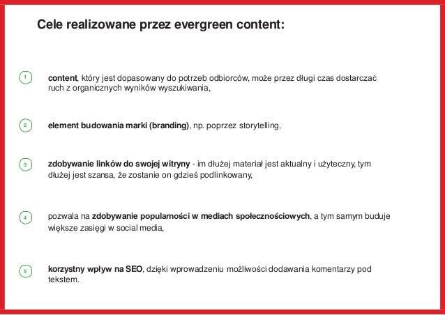 Cele realizowane przez evergreen content: content, który jest dopasowany do potrzeb odbiorców, może przez długi czas dosta...