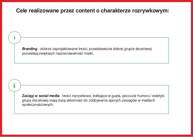 Cele realizowane przez content o charakterze rozrywkowym: Branding - dobrze zaprojektowane treści, przedstawione dobrej gr...