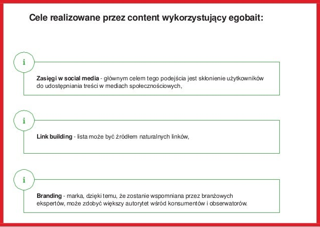 Cele realizowane przez content wykorzystujący egobait: Zasięgi w social media - głównym celem tego podejścia jest skłonien...