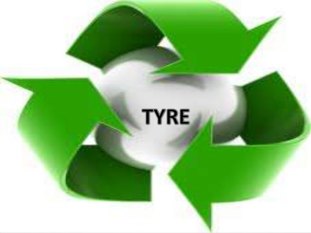 TYRE RECYCLING AND ITS BENEFITS