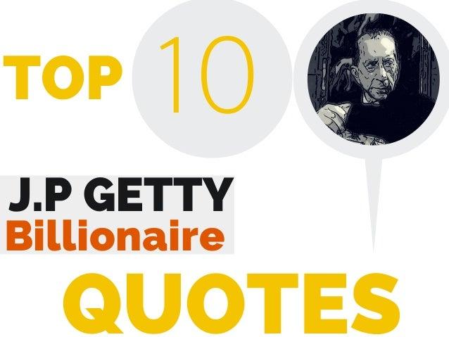 J.P GETTY Billionaire 10 QUOTES TOP