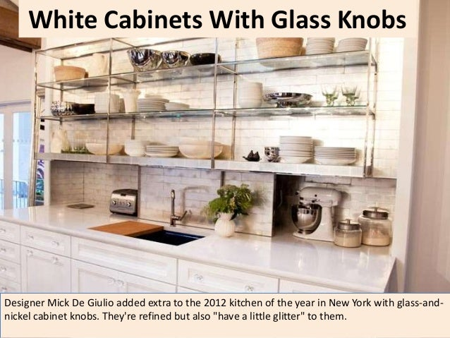 8. White Cabinets With Glass Knobs ...