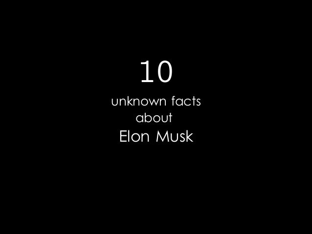 10  unknown facts about  Elon Musk