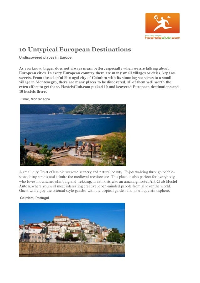 10 Untypical European Destinations Undiscovered places in Europe As you know, bigger does not always mean better, especial...