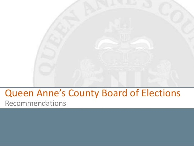 Queen Anne's County Board of ElectionsRecommendations