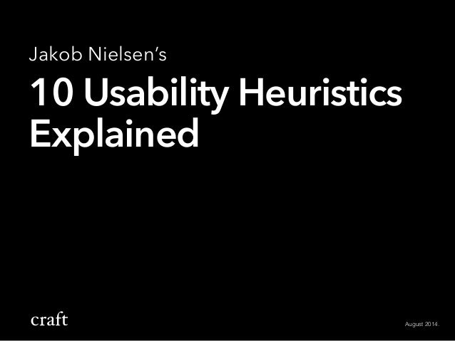 Jakob Nielsen's  10 Usability Heuristics  Explained  August 2014.