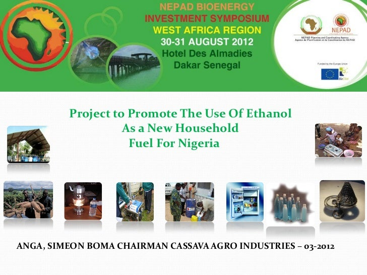Project to Promote The Use Of Ethanol                   As a New Household                    Fuel For NigeriaANGA, SIMEON...