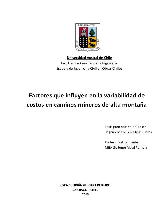 Factores que influyen en la variabilidad de costos en caminos mineros de alta montaña Junio de 2013 1 AGRADECIMIENTOS Univ...