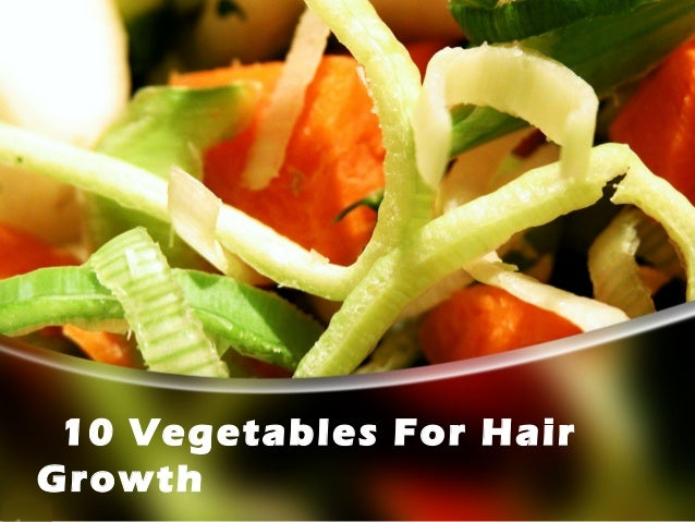 10 Vegetables For Hair Growth