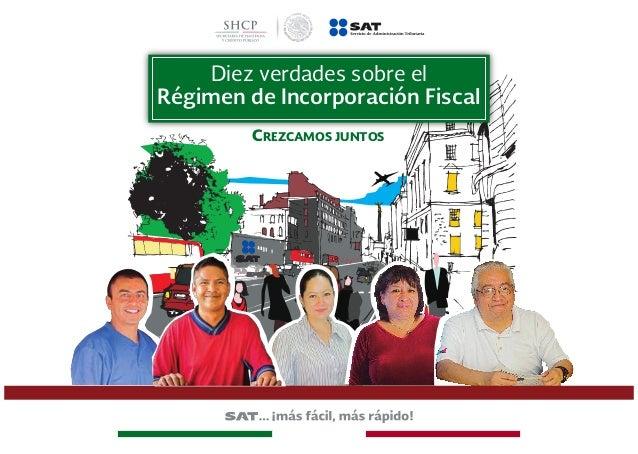 Diez verdades sobre el Régimen de Incorporación Fiscal CREZCAMOS JUNTOS