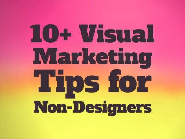 10+ Visual Marketing Tips