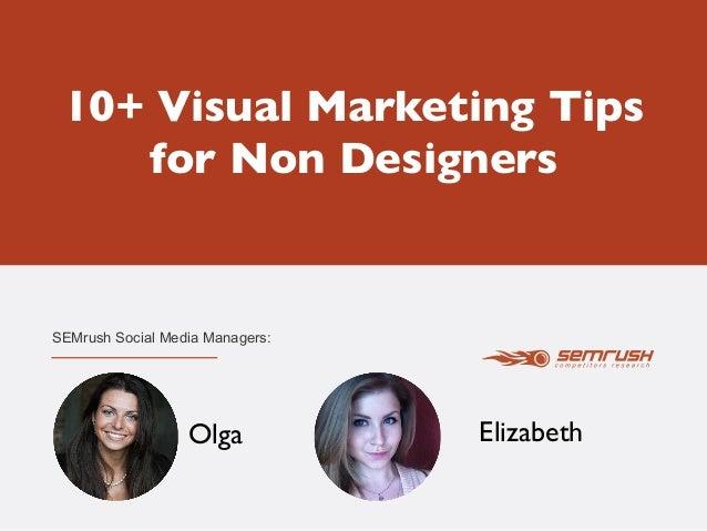 10+ Visual Marketing Tips for Non Designers  Slide 2