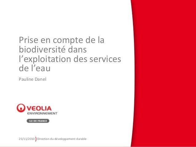 )25/11/2010 Direction du développement durable Prise en compte de la biodiversité dans l'exploitation des services de l'ea...