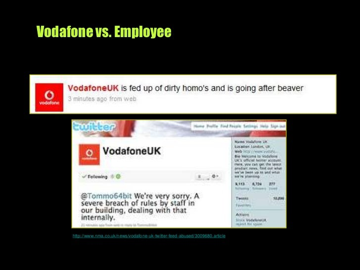 Vodafone vs. Employee<br />http://www.nma.co.uk/news/vodafone-uk-twitter-feed-abused/3009680.article<br />