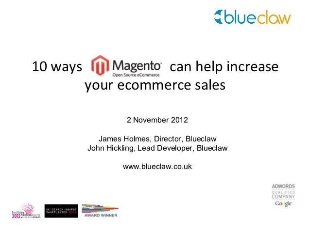 10 ways              can help increase          your ecommerce sales                    2 November 2012             James ...