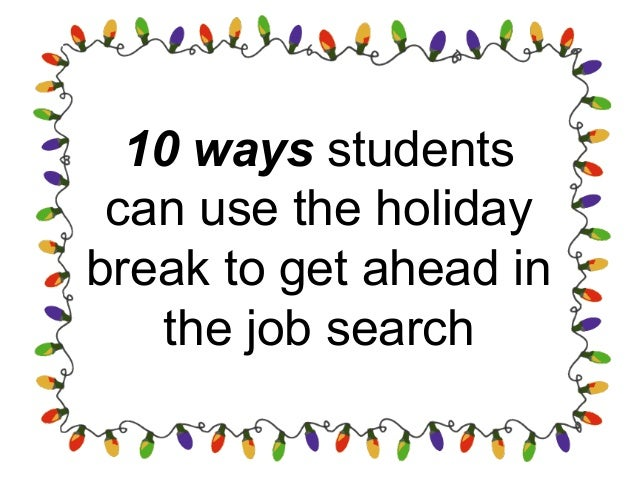 10 ways students can use the holiday break to get ahead in the job search
