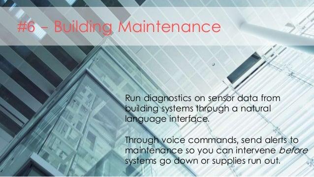 #6 - Building Maintenance Run diagnostics on sensor data from building systems through a natural language interface. Throu...