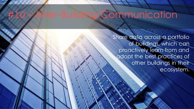 Share data across a portfolio of buildings, which can proactively learn from and adopt the best practices of other buildin...