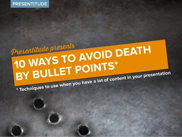 And maybe your bullet-prone boss got some inspiration on how to create more visually interesting content and skip those bu...