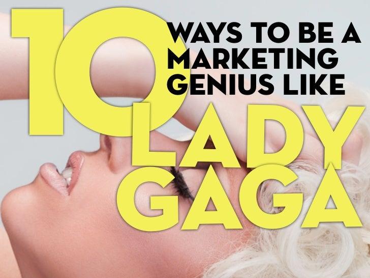10ady  Ways To Be A  marketing  genius like  L Gaga