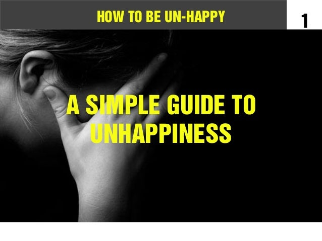 A simple guide to unhappiness for Simple guide to a minimalist life