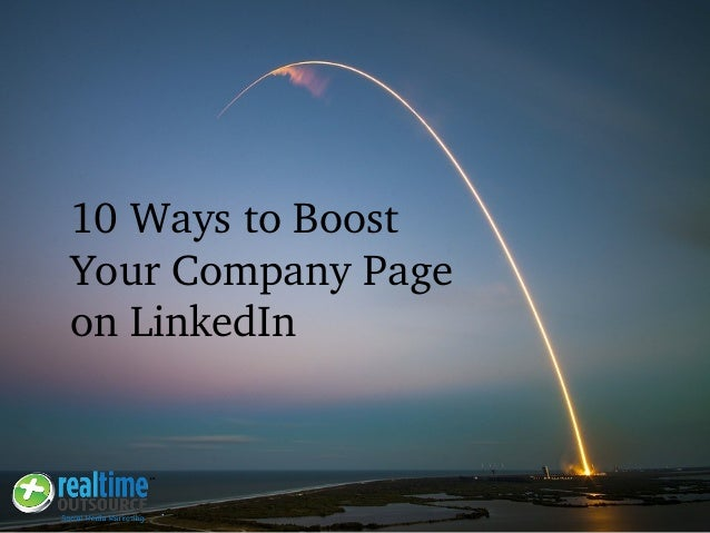 10 Ways to Boost  Your Company Page  on LinkedIn