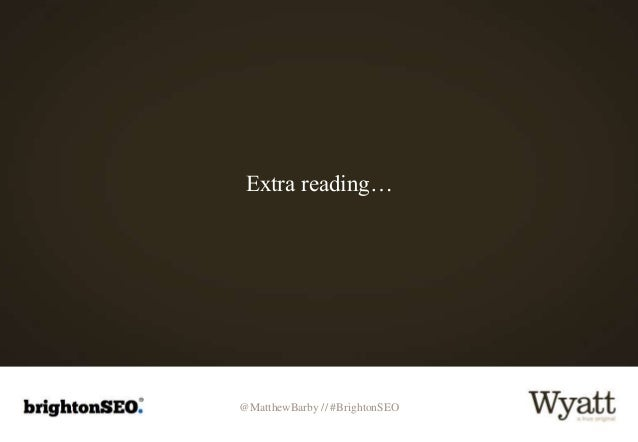 @MatthewBarby // #BrightonSEO Extra reading…