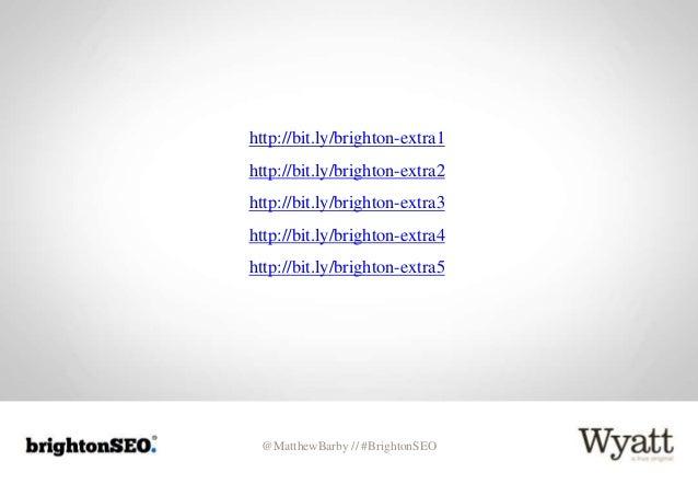 @MatthewBarby // #BrightonSEO http://bit.ly/brighton-extra1 http://bit.ly/brighton-extra2 http://bit.ly/brighton-extra3 ht...