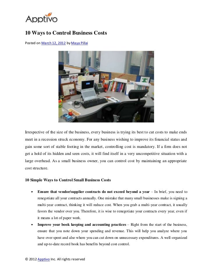 10 Ways to Control Business CostsPosted on March 12, 2012 by Maya PillaiIrrespective of the size of the business, every bu...