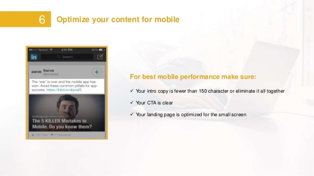 6 Optimize your content for mobile For best mobile performance make sure:  Your intro copy is fewer than 150 character or...