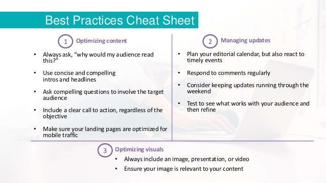 """Best Practices Cheat Sheet Optimizing content • Always ask, """"why would my audience read this?"""" • Use concise and compellin..."""