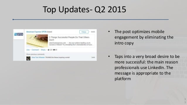 Top Updates- Q2 2015 • The post optimizes mobile engagement by eliminating the intro copy • Taps into a very broad desire ...