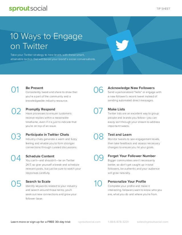 TIP SHEET  10 Ways to Engage on Twitter Take your Twitter strategy to new levels with these smart, attainable tactics that...