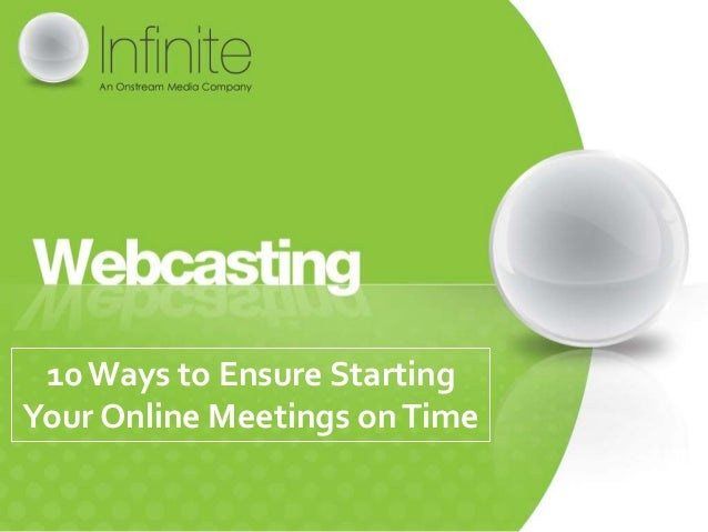 10 Ways to Ensure StartingYour Online Meetings on Time