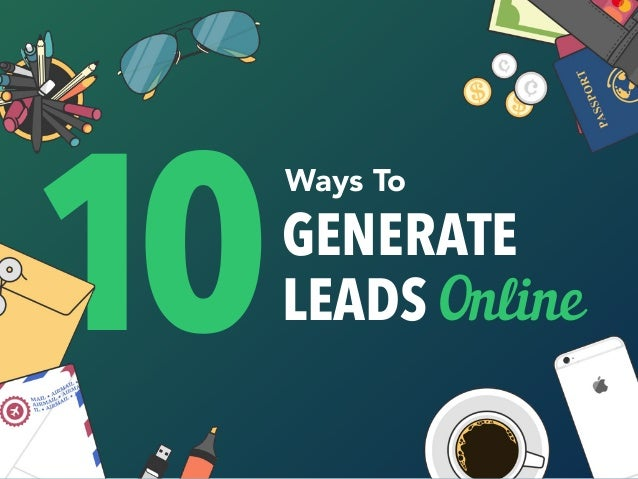 GENERATE LEADS Online Ways To 10